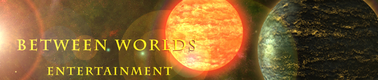 Between Worlds Entertainment Official Website! All the news and information you will ever need about Between Worlds Entertainment